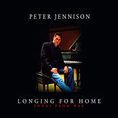 Longing For Home (Songs From War) by Peter Jennison