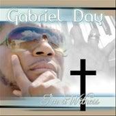 Im A Witness - Single by Gabriel Day