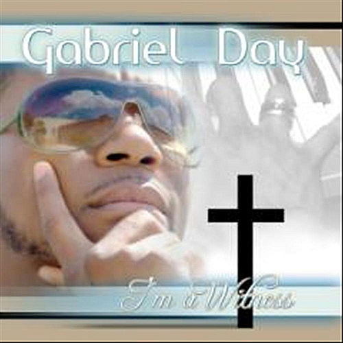 Im A Witness - Single by Gabriel Day