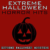 Extreme Halloween Horror Hits by Extreme Halloween Monsters