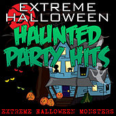 Extreme Halloween Haunted Party Hits by Extreme Halloween Monsters