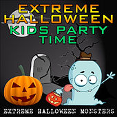 Extreme Halloween Kids Party Time by Extreme Halloween Monsters