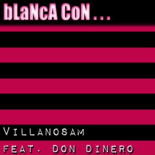 Blanca Con ... by Don Dinero