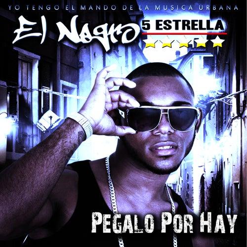 Pegalo Por Hay by El Negro 5 Estrellas