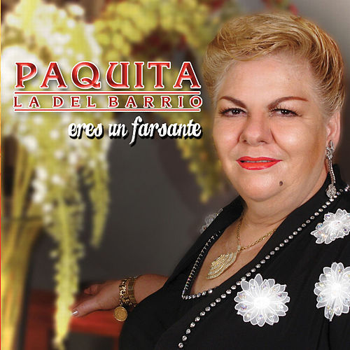 Eres Un Farsante by Paquita La Del Barrio