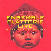 Ensemble Flatterie: Live (14 Golden Hits, 1228-1767) von Ensemble Flatterie