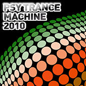 Psy Trance Machine 2010 von Various Artists