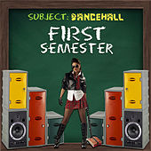 First Semester: Dancehall von Various Artists
