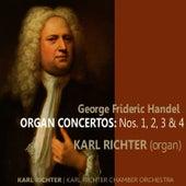 Handel: Organ Concertos No. 1, 2, 3 & 4 by Karl Richter