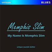 My Name Is Memphis Slim by Memphis Slim