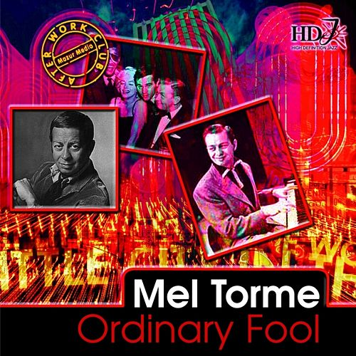 Ordinary Fool by Mel Tormè