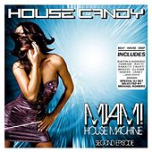 House Candy (Miami House Machine Second Episode) by Various Artists