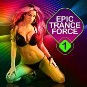 Epic Trance Force Vol.1 by Various Artists