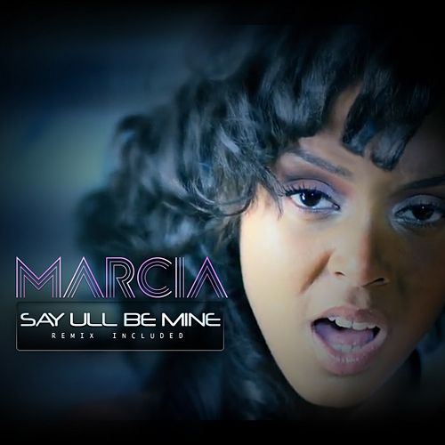 Say Ull Be Mine by Marcia
