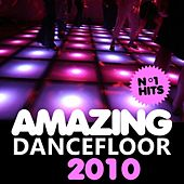 Amazing Dancefloor 2010 by Various Artists