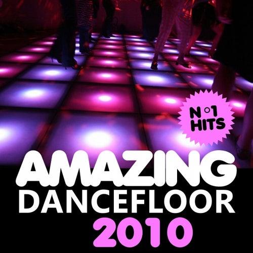 Amazing Dancefloor 2010 by Various Artists