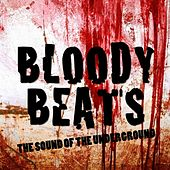 Bloody Beats (The Sound of the Underground) by Various Artists