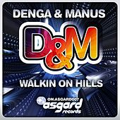 Walkin On Hills by Denga & Manus