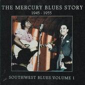The Mercury Blues Story (1945-1955) - Southwest Blues, Vol. 1 by Various Artists