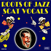 Roots Of Jazz Scat Vocals (Digitally Remastered) by Various Artists