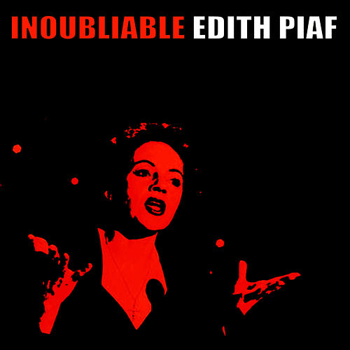 Indoubliable Edith Piaf by Edith Piaf