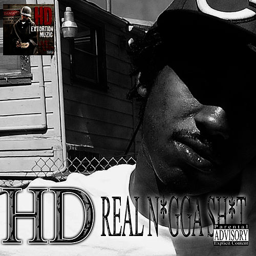 Real N*gga Sh*t - Single by HD