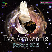 Eve Awakening - Beyond 2012 by Various Artists