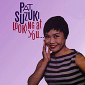 Looking at You by Pat Suzuki