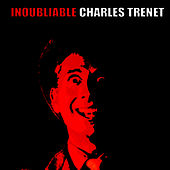 Inoubliable Charles Trenet by Charles Trenet