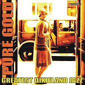 Pure Gold - Greatest Dixieland Jazz, Vol. 1 by Various Artists