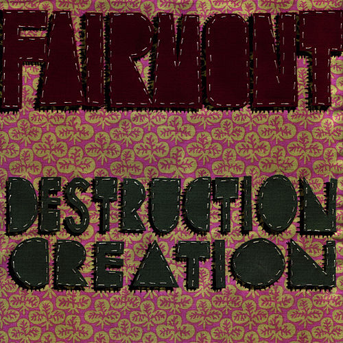 Destruction Creation by Fairmont