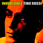 Inoubliable Tino Rossi by Tino Rossi