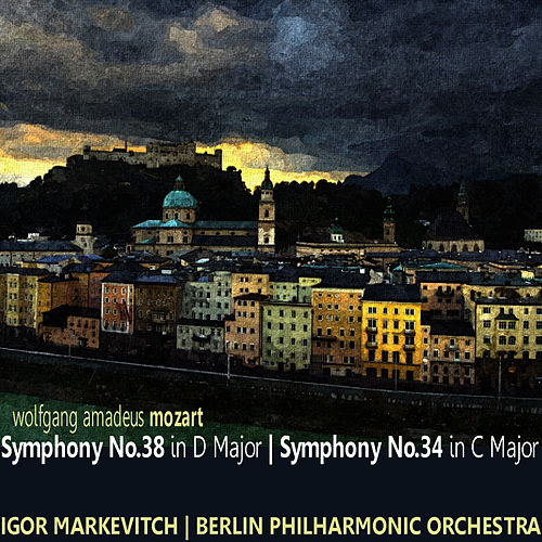 Mozart: Symphony No. 38 in D Major 'Prague', Symphony No. 34 in C Major by Berlin Philharmonic Orchestra