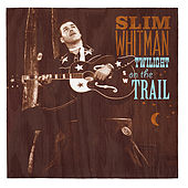 Twilight on the Trail by Slim Whitman