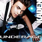 Underage - Single by Kaden