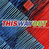 This Way Out by Various Artists