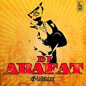 Gladiator by DJ Arafat