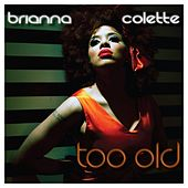Too Old by Brianna Colette