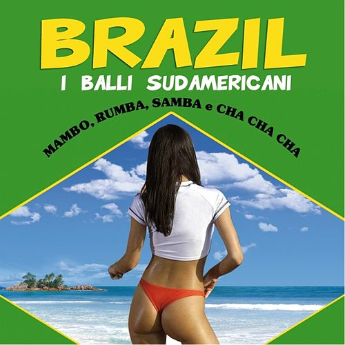 Brazil: I balli sudamericani by Various Artists