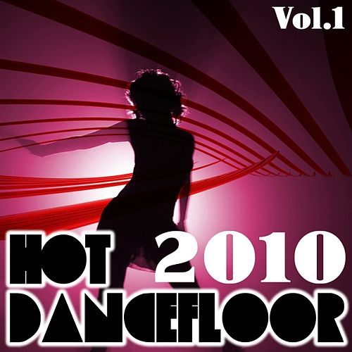 Hot dancefloor 2010, vol. 1 by Various Artists
