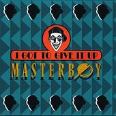 I got to give it up by Masterboy