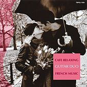 Cafe Relaxing : French Music by The Guitar Duo