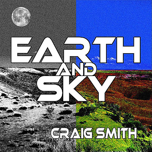Earth And Sky - Single by Craig Smith