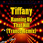 Running Up That Hill (Trance Remix) by Tiffany