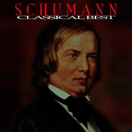 Robert Schumann - Classical Best by Sir Neville Marriner