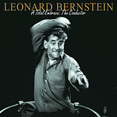 Leonard Bernstein - A Total Embrace: The Conductor by Various Artists