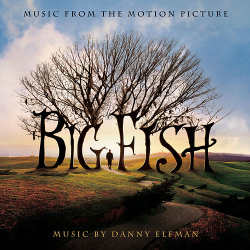 Big Fish - Music from the Motion Picture by Various Artists