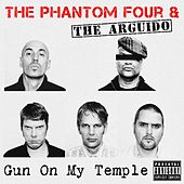 Gun On My Temple - Single by The Phantom Four