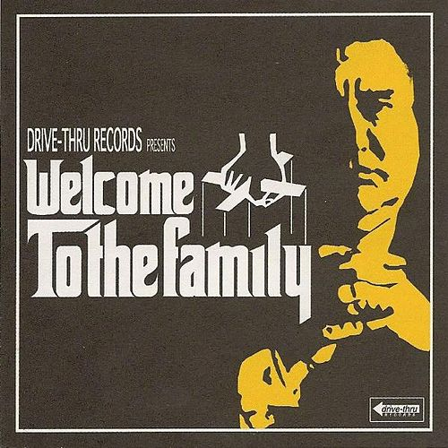 Drive-Thru Records Presents: Welcome to the Family by Various Artists