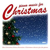 Piano Music for Christmas: The Christmas Piano Favorites and Holiday Classics for the Piano by Christmas Piano Music